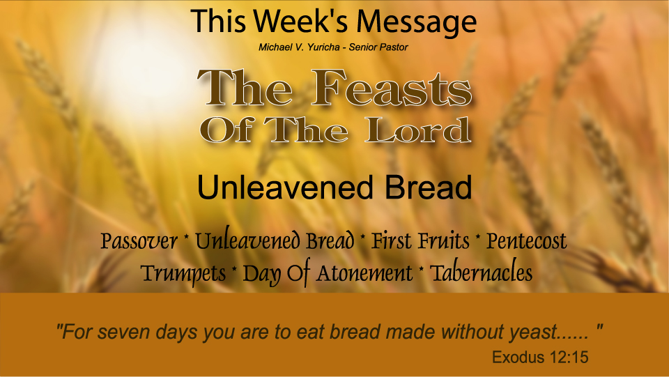 The Feasts of the Lord – Unleavened Bread – Judah Ministries